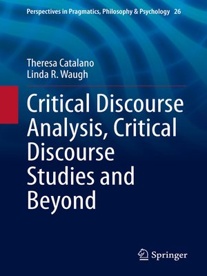cover image of Critical Discourse Analysis, Critical Discourse Studies and Beyond