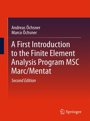 cover image of A First Introduction to the Finite Element Analysis Program MSC Marc/Mentat