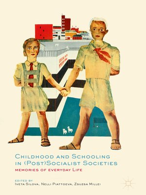 cover image of Childhood and Schooling in (Post)Socialist Societies