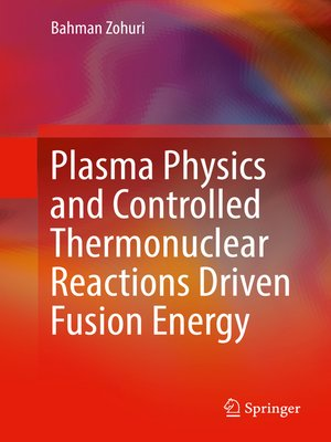 cover image of Plasma Physics and Controlled Thermonuclear Reactions Driven Fusion Energy