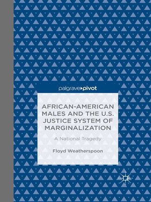 cover image of African-American Males and the U.S. Justice System of Marginalization