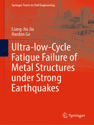 cover image of Ultra-low-Cycle Fatigue Failure of Metal Structures under Strong Earthquakes