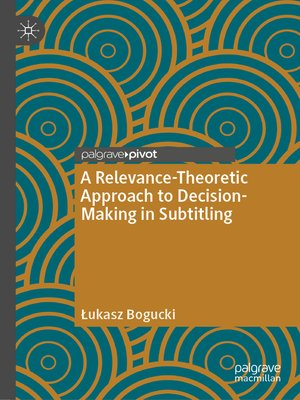 cover image of A Relevance-Theoretic Approach to Decision-Making in Subtitling