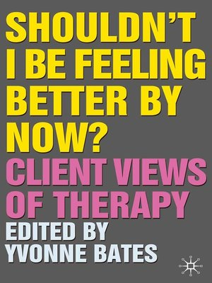 cover image of Shouldn't I Be Feeling Better by Now?