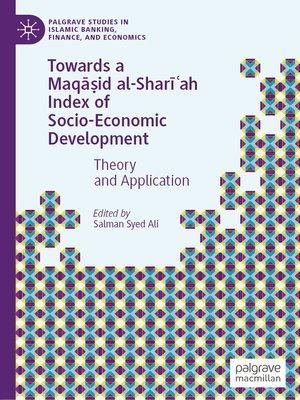 cover image of Towards a Maqāṣid al-Sharīʿah Index of Socio-Economic Development
