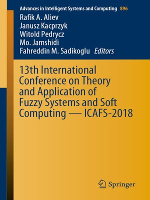 cover image of 13th International Conference on Theory and Application of Fuzzy Systems and Soft Computing — ICAFS-2018