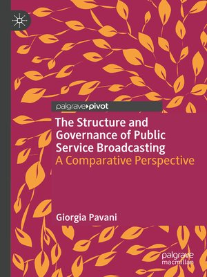 cover image of The Structure and Governance of Public Service Broadcasting