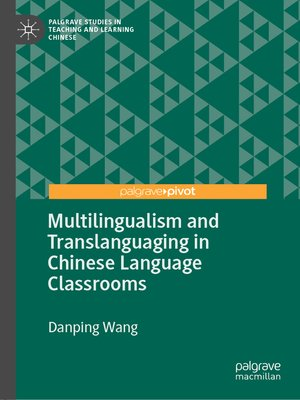 cover image of Multilingualism and Translanguaging in Chinese Language Classrooms