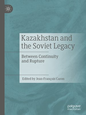 cover image of Kazakhstan and the Soviet Legacy