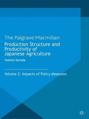 cover image of Production Structure and Productivity of Japanese Agriculture, Volume 2