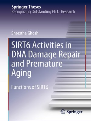 cover image of SIRT6 Activities in DNA Damage Repair and Premature Aging