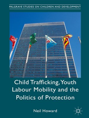 cover image of Child Trafficking, Youth Labour Mobility and the Politics of Protection