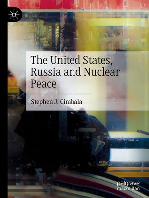 cover image of The United States, Russia and Nuclear Peace