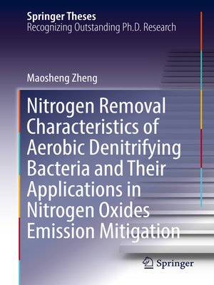 cover image of Nitrogen Removal Characteristics of Aerobic Denitrifying Bacteria and Their Applications in Nitrogen Oxides Emission Mitigation