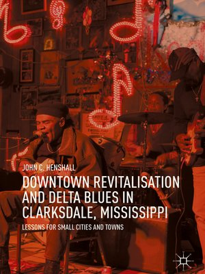 cover image of Downtown Revitalisation and Delta Blues in Clarksdale, Mississippi
