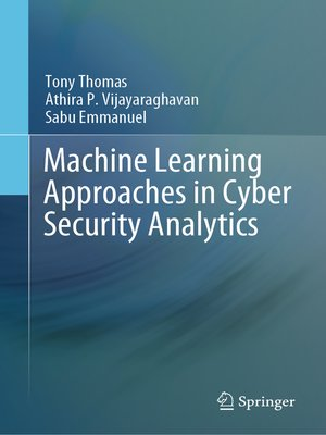 cover image of Machine Learning Approaches in Cyber Security Analytics