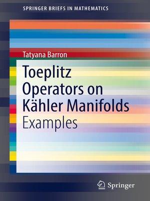 cover image of Toeplitz Operators on Kähler Manifolds