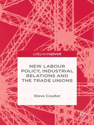 cover image of New Labour Policy, Industrial Relations and the Trade Unions