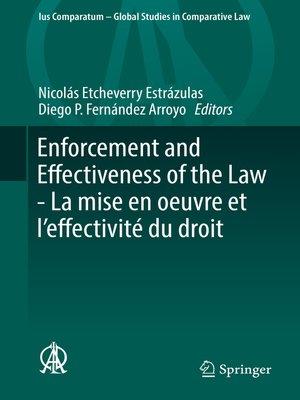 cover image of Enforcement and Effectiveness of the Law-- La mise en oeuvre et l'effectivité du droit