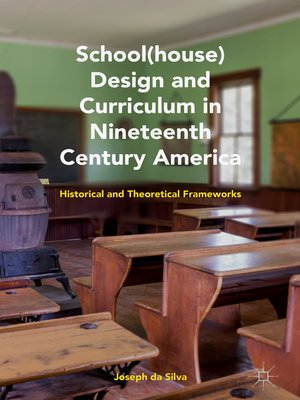 cover image of School(house) Design and Curriculum in Nineteenth Century America