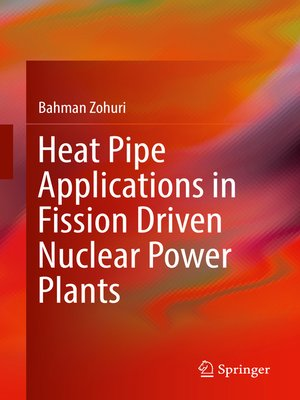 cover image of Heat Pipe Applications in Fission Driven Nuclear Power Plants