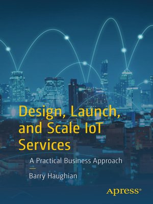 cover image of Design, Launch, and Scale IoT Services