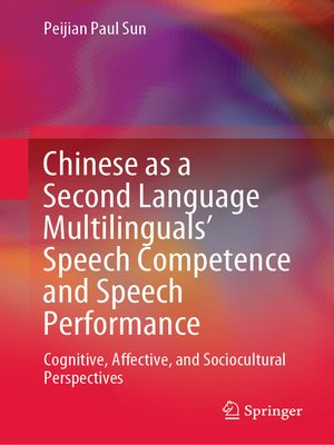 cover image of Chinese as a Second Language Multilinguals' Speech Competence and Speech Performance