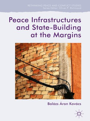 cover image of Peace Infrastructures and State-Building at the Margins