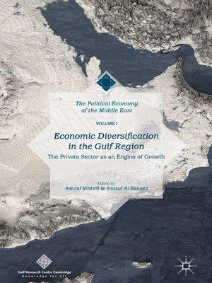 cover image of Economic Diversification in the Gulf Region, Volume I