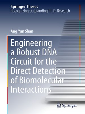 cover image of Engineering a Robust DNA Circuit for the Direct Detection of Biomolecular Interactions