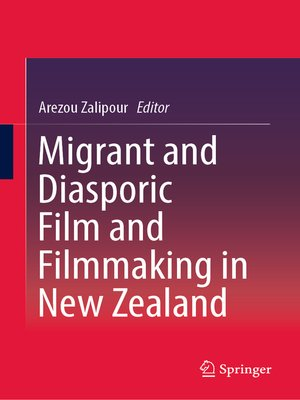 cover image of Migrant and Diasporic Film and Filmmaking in New Zealand