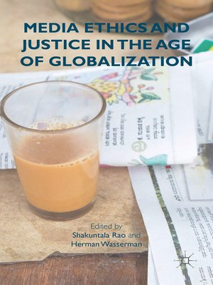 cover image of Media Ethics and Justice in the Age of Globalization
