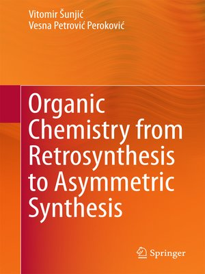 cover image of Organic Chemistry from Retrosynthesis to Asymmetric Synthesis