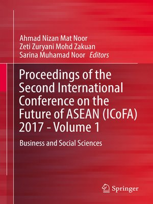 cover image of Proceedings of the Second International Conference on the Future of ASEAN (ICoFA) 2017--Volume 1