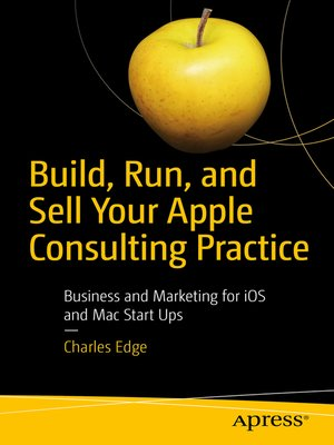 cover image of Build, Run, and Sell Your Apple Consulting Practice