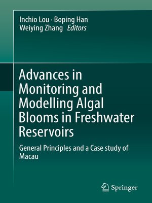 cover image of Advances in Monitoring and Modelling Algal Blooms in Freshwater Reservoirs