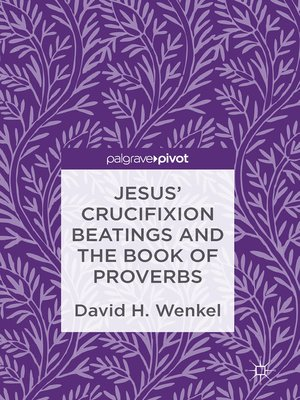 cover image of Jesus' Crucifixion Beatings and the Book of Proverbs