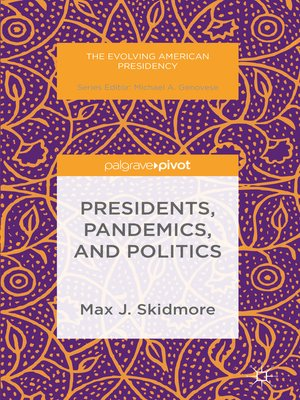 cover image of Presidents, Pandemics, and Politics