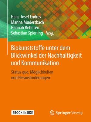 cover image of Biokunststoffe unter dem Blickwinkel der Nachhaltigkeit und Kommunikation