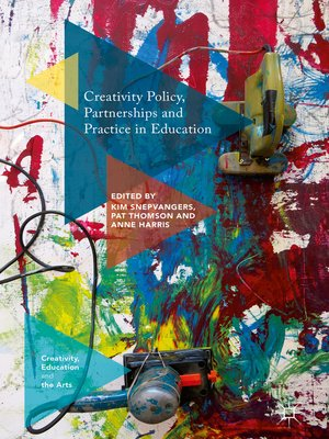 cover image of Creativity Policy, Partnerships and Practice in Education