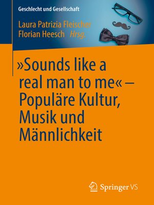 """cover image of """"Sounds like a real man to me"""" – Populäre Kultur, Musik und Männlichkeit"""
