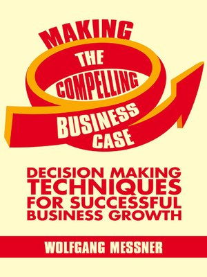 cover image of Making the Compelling Business Case