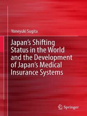 cover image of Japan's Shifting Status in the World and the Development of Japan's Medical Insurance Systems
