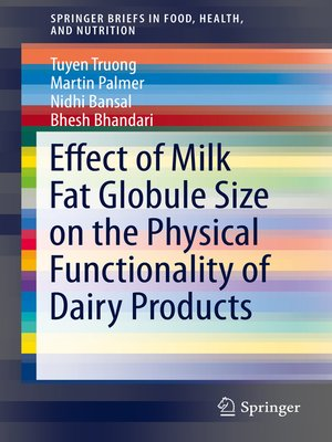 cover image of Effect of Milk Fat Globule Size on the Physical Functionality of Dairy Products