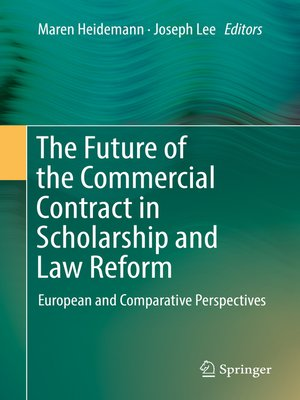cover image of The Future of the Commercial Contract in Scholarship and Law Reform