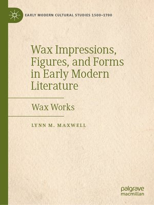 cover image of Wax Impressions, Figures, and Forms in Early Modern Literature