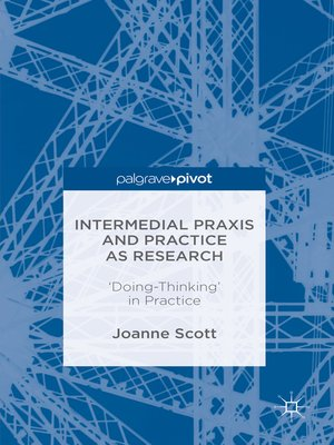 cover image of Intermedial Praxis and Practice as Research