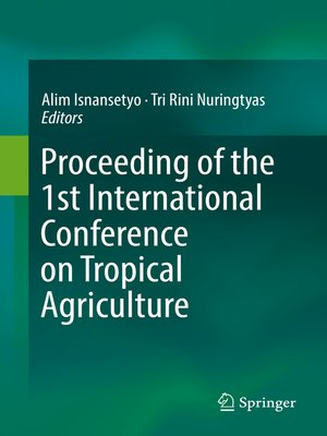 cover image of Proceeding of the 1st International Conference on Tropical Agriculture