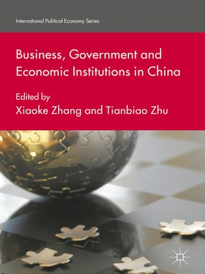 cover image of Business, Government and Economic Institutions in China