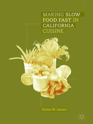 cover image of Making Slow Food Fast in California Cuisine